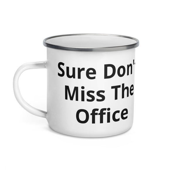 Sure Don't Miss The Office Black Text Enamel Mug