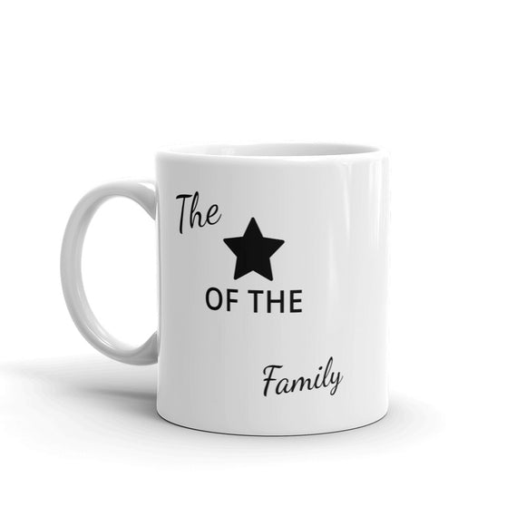 The Star Of The Family Design Mug Gift For Him or Her