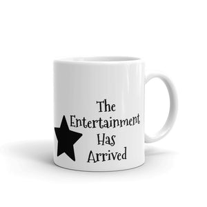 The Entertainment Has Arrived Star Design Gift For Dad, or Mom, Lover, Wife or Husband, Boyfriend or Girlfriend Mug For Him or Her