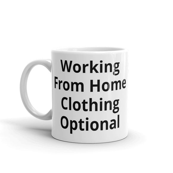 Working From Home Clothing Optional Funny Mug for Gag Gift Sense of Humour