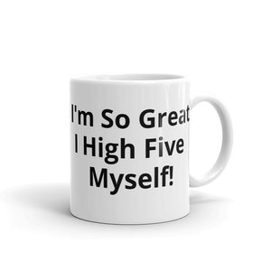 I'm So Great I High Five Myself Funny Gag Gift Mug Sense of Humour