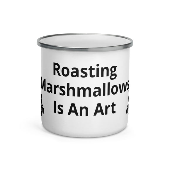 Roasting Marshmallows Is An Art Black Text Enamel Mug