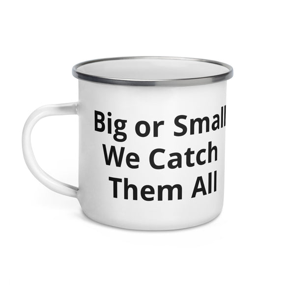 Big or Small We Catch Them All Black Text Enamel Mug