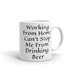 Working From Home Can't Stop Me From Drinking Beer Black Text Funny Gag Gift Sense of Humour Mug For Him or Her