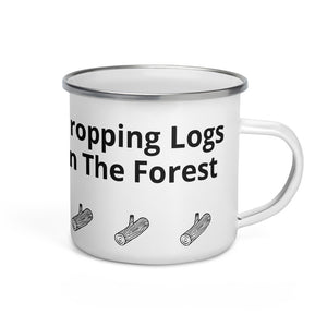 Dropping Logs In The Forest Black Text Funny Gag Gift Sense of Humour Enamel Mug