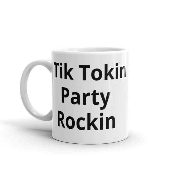 Tik Tokin Party Rockin Mug Sense of Humour Mug