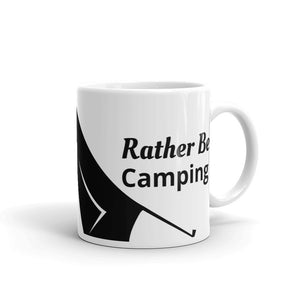 Rather Be Camping Wrap Around Tent Design Gift For Dad, or Mom, Lover, Wife or Husband, Boyfriend or Girlfriend Mug For Him or Her