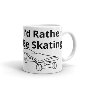 I'd Rather Be Skating Mug Gift For Him or Her
