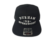 Load image into Gallery viewer, DURHAM -VS-EVERYBODY (Snapback)