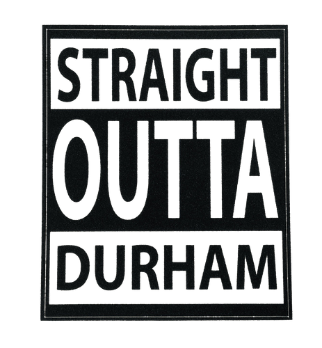 Straight Outta Durham bumper sticker (BLACK/WHITE)