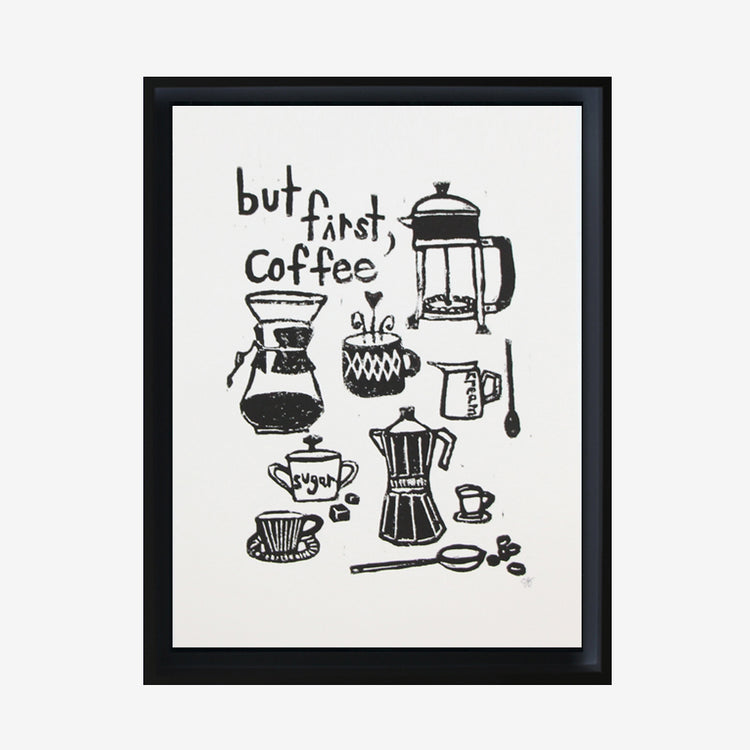 Affiche linogravure 'But first coffee'