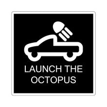 Load image into Gallery viewer, Launch the Octopus: Square Stickers