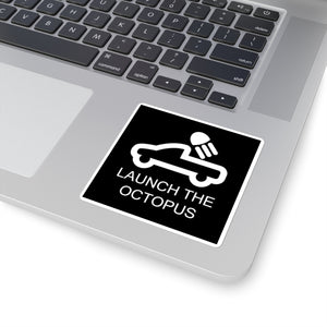 Launch the Octopus: Square Stickers