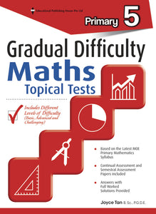 Gradual Difficulty Maths Topical Tests (Primary 5)