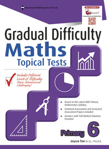 Gradual Difficulty Maths Topical Tests (Primary 6)