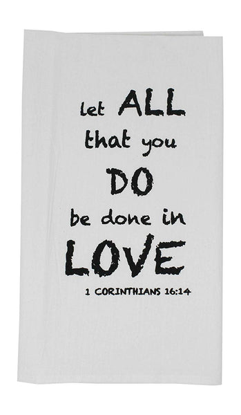 Let All You Do Be Done in Love Funny Dishcloth Tea Towel Screen Printed Flour Sack Cotton Kitchen Table Linens