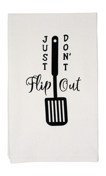 Just Don't Flip Out Flour Sack Kitchen Tea Towel