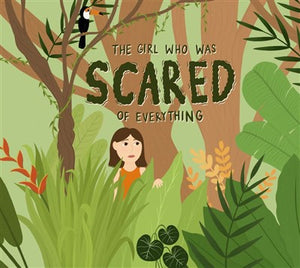 The Girl Who Was Scared of Everything