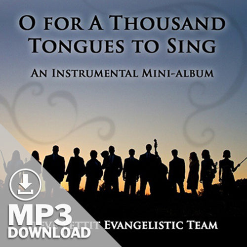 O For A Thousand Tongues To Sing (Digital Album)