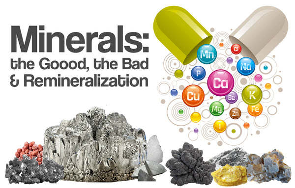 Minerals: the Good, the Bad, and Remineralization