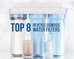 Top 8 Reverse Osmosis Water Filters of 2019