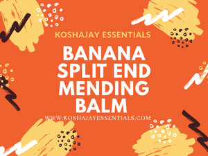 🍌Banana Split End Mending Balm 4 oz.