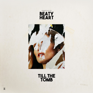 NEW - Beaty Heart, Till The Tomb LP