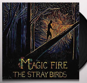 NEW - Stray Birds (The), Magic Fire LP