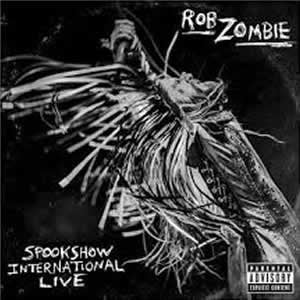 NEW - Rob Zombie, Spookshow International Live