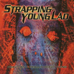 NEW - Strapping Young Lad, Heavy as a Real Heavy Thing Vinyl