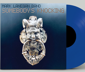 NEW - Mark Lanegan Band, Somebodys Knocking Ltd Ed Sea Blue LP