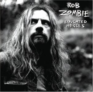 NEW - Rob Zombie, Educated Horses Vinyl