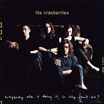 NEW (Euro) - Cranberries (The), Everybody Else Is Doing It