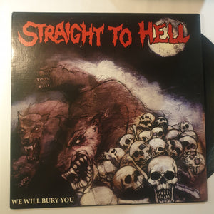 Straight to Hell, We Will Bury You LP (2nd Hand)