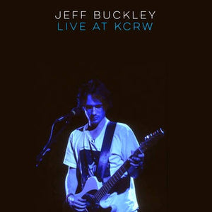NEW - Jeff Buckley, Live on KCRW: Morning Becomes Eclectic LP