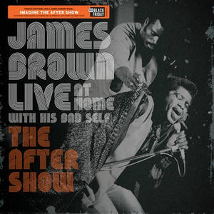 NEW - James Brown, Live at Home with his Bad Self: The After Show LP