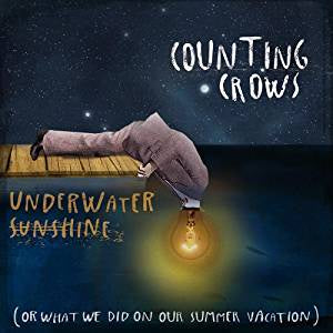 NEW - Counting Crows, Underwater Sunshine
