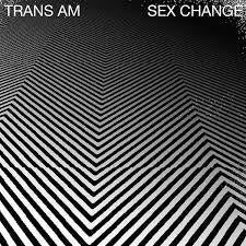 NEW - Trans Am, Sex Change LP