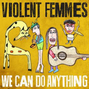 NEW - Violent Femmes, We Can Do Anything Vinyl