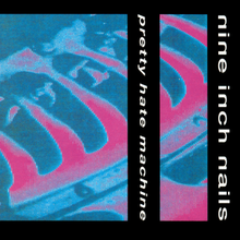 NEW - Nine Inch Nails, Pretty Hate Machine (Original Version)