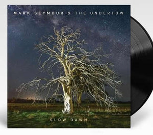 NEW - Mark Seymour & The Undertow, Slow Dawn LP
