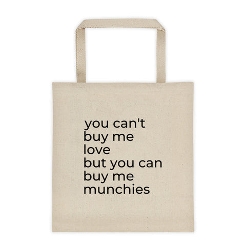 """You can't buy me love but you can buy me munchies"" tote bag"