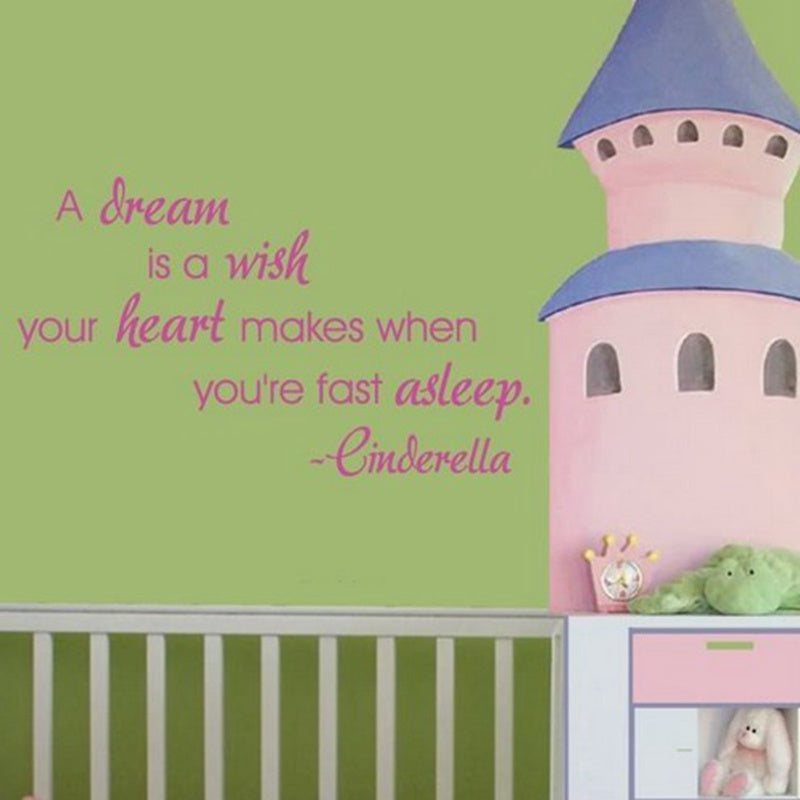A Dream Is a wish your heart makes wall decal