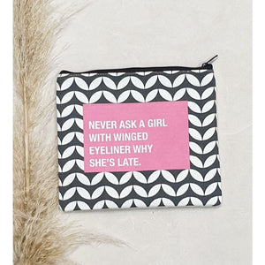Face it Cosmetic Bag - Never ask a girl