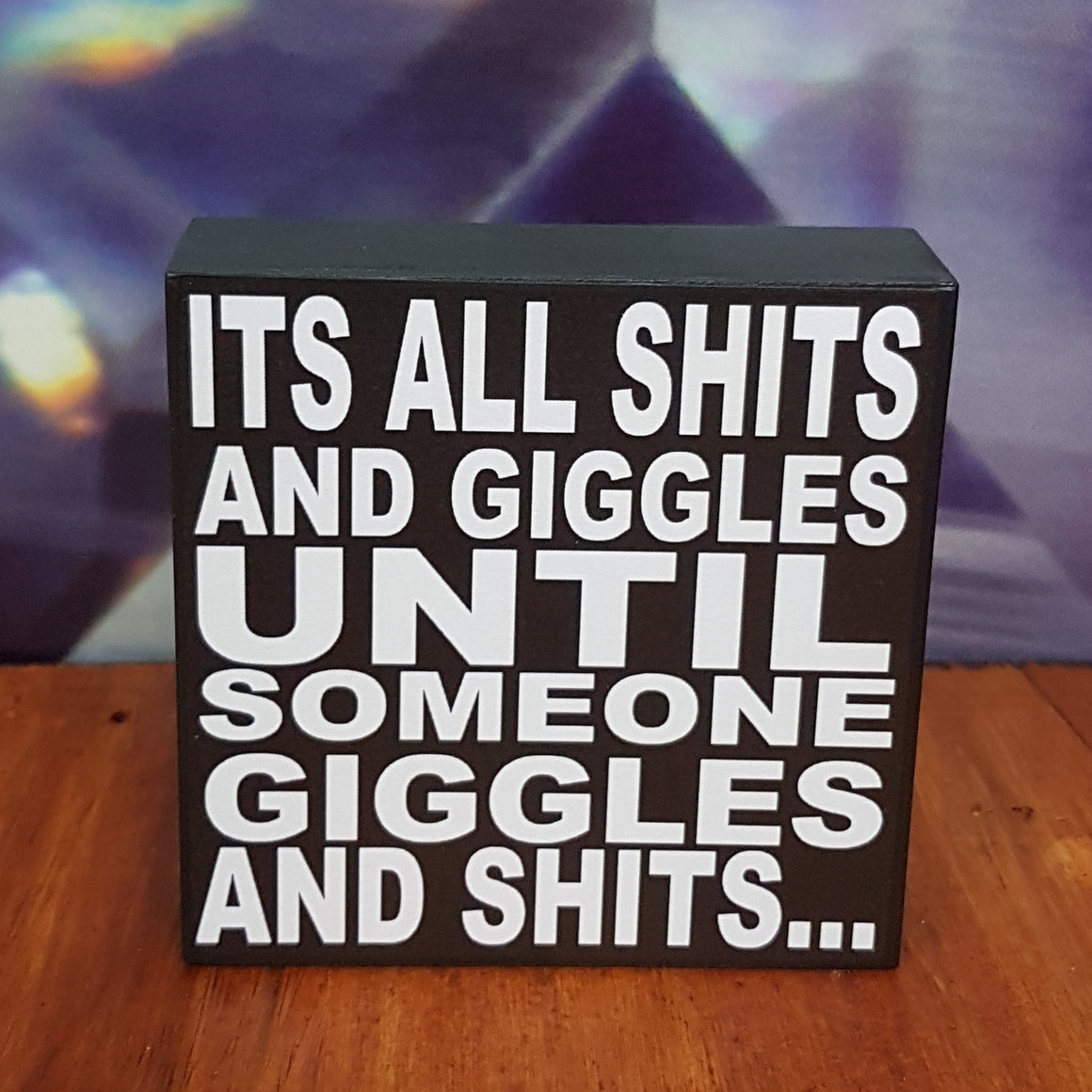 Its all shits and giggles Block - 9x9cm