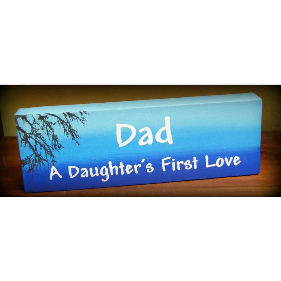 "Dad - Daughters First Love 4"" x 12"""