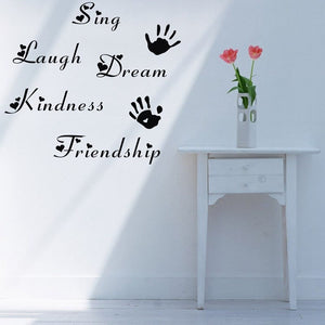 Sing, Laugh, Dream.... Wall Decal
