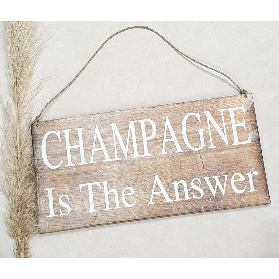 """Champagne  is the answer"" Wooden Sign"