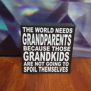 The World Needs Grandparents Block 9x9cm