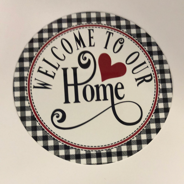 "9"" Round ""Welcome to Our Home"" Sign"